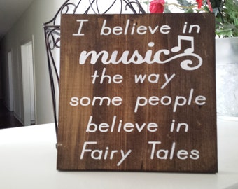 I Believe in music the way some people believe in fairy tales handmade sign