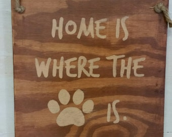 """Home is Where The """"Paw"""" is - Rustic  Wood Sign - 12 x 12"""