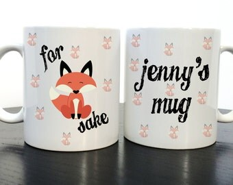 For Fox Sake Mug, Funny Mug - Oh For Fox Sake Mug - Funny Coffee Mug, Fox mug, Personalised Mug, gift mug, office mug