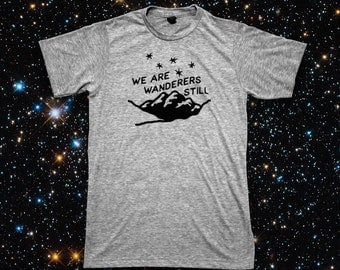 We Are Wanderers Still Carl Sagan Explore Space Tshirt