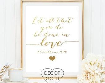 Gold foil print holiday sign let all that you do be done in love 1 Corinthians 16:14 Bible verse Gold foil print gold decor Wedding Print