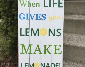 When Life Gives You Lemons Make Lemonade Rustic Wood Sign