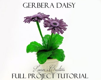 PDF Full Project Tutorial - French Beaded Gerbera Daisy Plant, Lauren's Creations beaded flower patterns, DIY home decor and Gifts