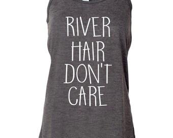 River Hair Don't Care. Summer Tank. River Tank. Beach Tank. Running Tank. Workout Tank.