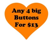 Button deal - Four 2.25 inch buttons