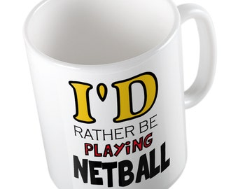 I'd rather be playing Netball mug