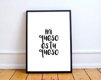 Mi Queso es tu Queso | Black and White Quote Print