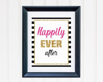 Happily Ever After Printable - Black and White Striped -  Inspired Wedding, Engagement, Bridal Shower, Bachelorette Party