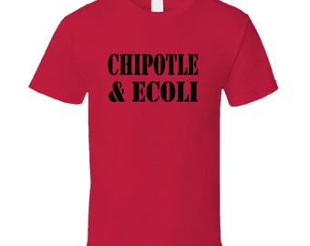 Funny Chipotle And Ecoli T Shirt