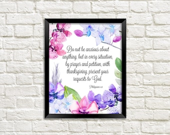 Printable Wall Art Bible Verse Scripture - Philippians 4:6 - 8x10