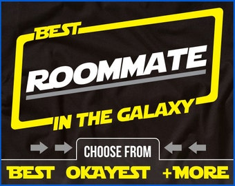 Roommate Shirt Best Roommate In The Galaxy Shirt Roommate Shirt Gift For Roommate
