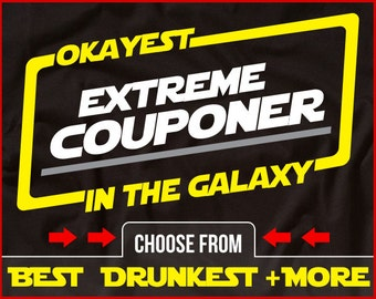Okayest Extreme Couponer In The Galaxy Shirt Funny Couponing Shirt GIft for Coupon