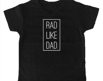 rad like dad shirt -- toddler fathers day shirt -- handmade kid tee