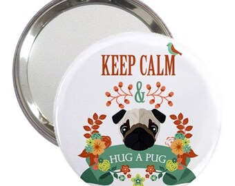 Keep Calm & Hug an Pug Mirror