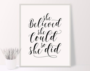 She believed she could so she did printable quote, printable poster, black and white typography poster, instant download wall decor, for her