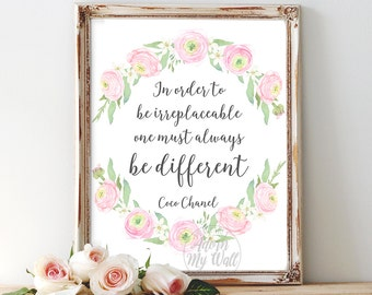 Coco Chanel quote, Coco Chanel print, in order to be irreplaceable one must always be different, Chanel printable, quotes, Chanel wall art