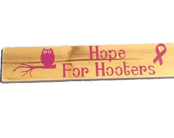 Hope For Hooters - Breast Cancer Sign - Pink Ribbon - Breast Cancer Gifts - Wooden Sign - Breast Cancer Survivor - Hand Painted Sign