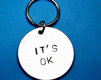 It's Ok, Best friend gift,MOTHERS DAY, saying, Gift idea, Personalised, UK, Keyring, keychain, Handstamped keyring, Cool gift, gift for her