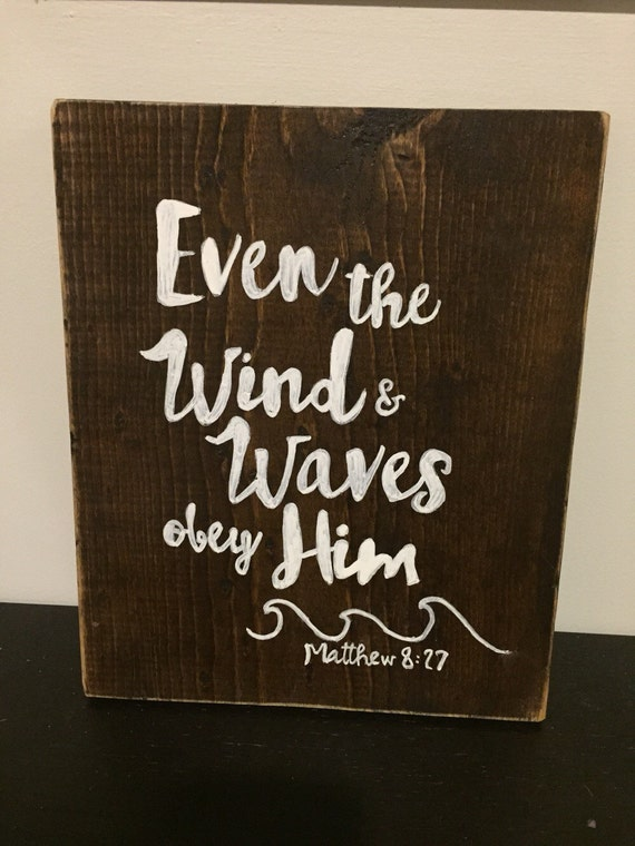 Items similar to Even the wind and waves obey Him on Etsy