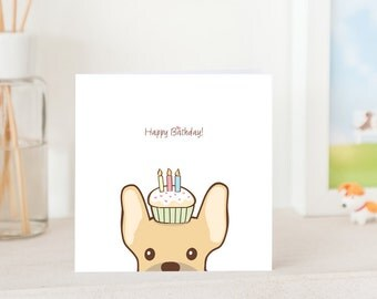 Dog Birthday Card - Fawn French Bulldog with Birthday Cupcake and Candles on head, Frenchie birthday card, Birthday Card for Frenchie Lover