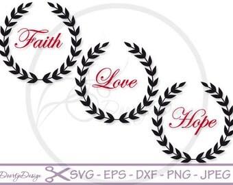 Faith Love Hope SVG Files, Laurel Wreath Svg Cut Files, Christian SVG File, Quote Overlay, Iron On Vector, Cricut, Silhouette