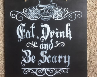 Eat Drink and Be Scary Halloween Chalkboard Decor
