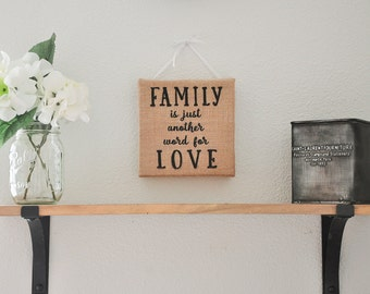 Family is Just Another Word for Love Sign, Burlap Art, Family Sign, Rustic Wall Hangings