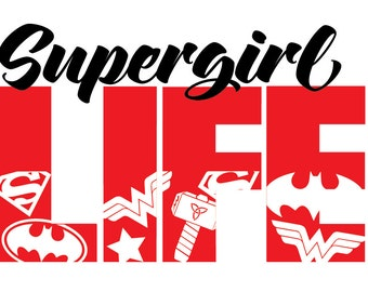 Supergirl Life Template SVG EPS Silhouette Cricut Printable Poster Vector Instant Download Super