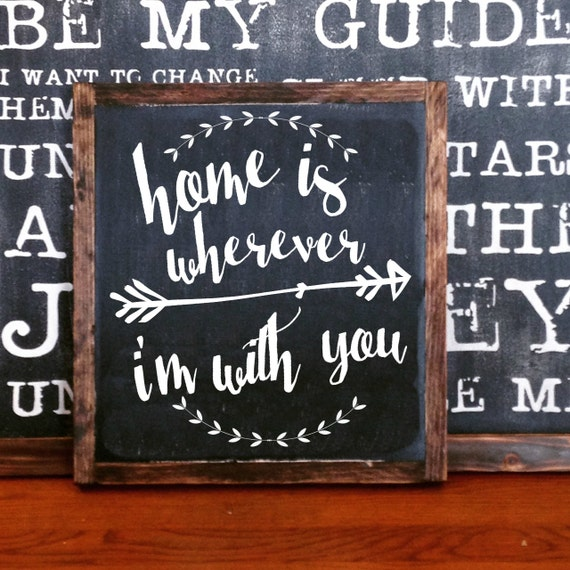Home Is Wherever I M With You Wood Sign Home Decor: Home Is Wherever I'm With You FRAMED Hand By Milkandcreamsigns