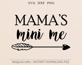 Mama's Mini Me SVG, DXF, png Files for Cutting Machines Cameo or Cricut downloads Arrow svg, baby girl svg, mamas girl svg, Girl svg files