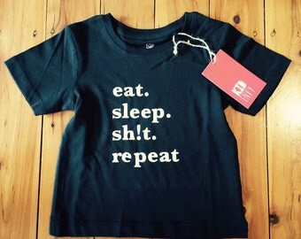 Kid Eat, Sh!t, Sleep, Repeat Printed Tees