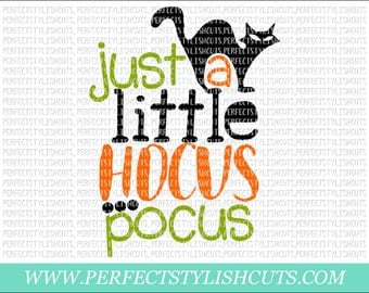 Just A Little Hocus Pocus SVG, DXF, EPS, png Files for Cutting Machines Cameo or Cricut - Fall Svg, Halloween Svg, Trick Or Treat Svg