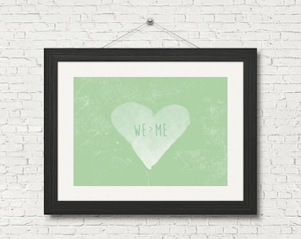 We is greater than Me - Gorgeous Green and Watercolour White Heart Downloadable Poster, Adorable Printable, Instant Digital Art