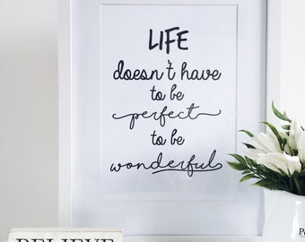 Quote print - Life doesn't have to be perfect to be wonderful