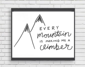 EVERY MOUNTAIN is making me a CLIMBER - original marker painting print home decor woodsy outdoorsy nature mounatins explore hike typography