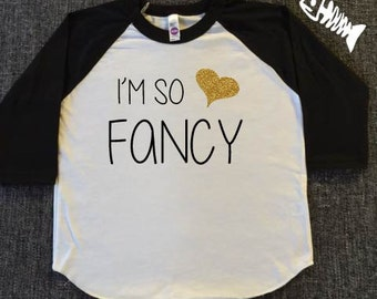 Toddler Raglan, Im so fancy, toddler shirt toddler girls, I cant even, toddler girl shirt, so fancy