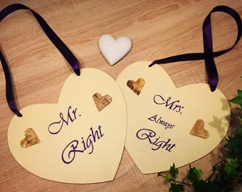 Mr. right Mrs. always right wooden heart sign wedding