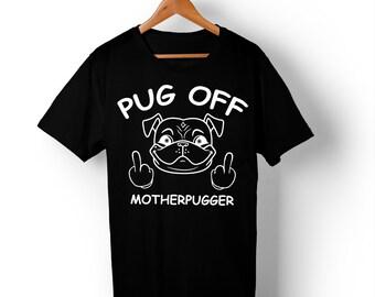 Pug Off Motherpugger T-Shirt
