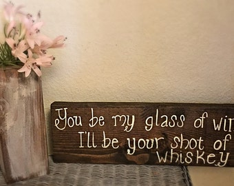 you be my glass of wine wood sign