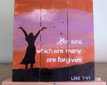 Her sins which ae many are forgiven Luke 7:47 Hand painted Scripture wood pallet wall art