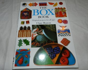 The Box Book - Original Projects for all Ages by Clare Beaton - copyright 1996 - Collins & Brown limited - Craft Inspiration Book      17-21