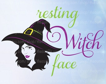 Halloween svg, Resting Witch Face svg, Witch cut file, Halloween printable, htv design, adult humor shirt design