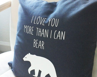I love you more than I can bear throw pillow Nursery decor Throw pillow Decor room accent Home decor Baby Shower Woodlands decorative