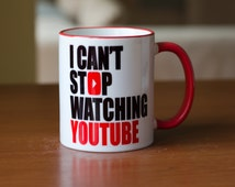 I CAN'T stop watching YOUTUBE gift for friend cup tea coffee mug novelty with red handle Homemade