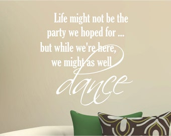 We might as well dance wall sticker, wall sticker, wall decal, wall quote, wall decor, wall quote decal, wall quote sticker, vinyl lettering
