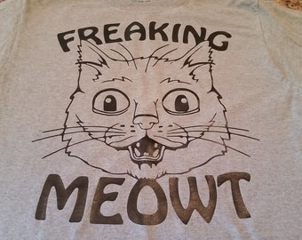 Freaking Meowt tshirt. Great for any cat lover!