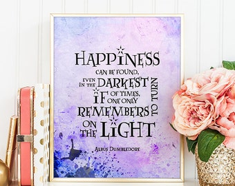 HARRY POTTER quotes Happiness can be found even in the darkest of times Quote Art Print  Instant download Home Decor Albus Dumbledore Poster