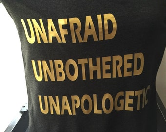 UNAFRAID UNBOTHERED UNAPOLOGETIC tee