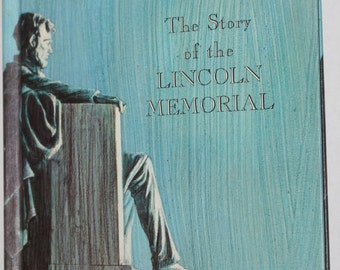 Cornerstones of Freedom - The Story of The Lincoln Memorial - Homeschool History book - 1966 - Patriotic