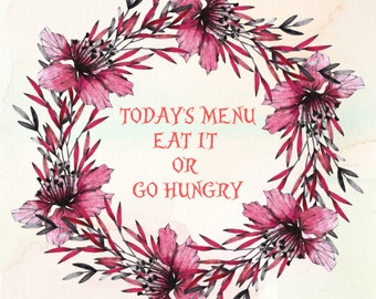 Todays Menu Eat It Or Go Hungry - Home Decor, Wall Decor, Kitchen Decor, Kitchen Wall Decor, Kitchen Art, Kitchen Wall art, Kitchen Signs